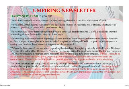 1 [DocID] Hewitt Associates UMPIRING NEWSLETTER HAPPY NEW YEAR to you all! I know it may seem like New Year was a long time ago but this is our first Newsletter.