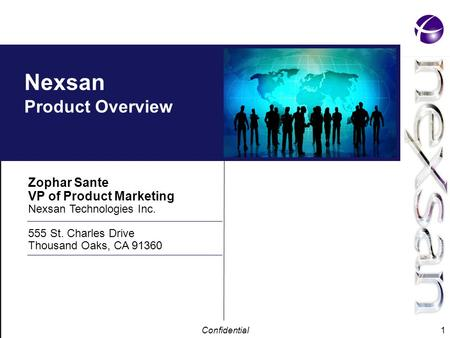 Confidential 1 Nexsan Product Overview Zophar Sante VP of Product Marketing Nexsan Technologies Inc. 555 St. Charles Drive Thousand Oaks, CA 91360.