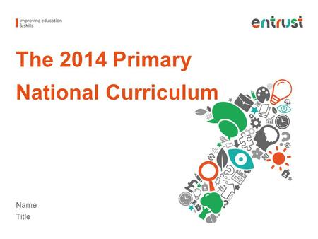 The 2014 Primary National Curriculum Name Title. The new history curriculum 2014 No one way of organising the curriculum. Chronology and narrative are.