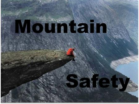 Mountain Safety. MS 1_7: FA Basics (Hypothermia)