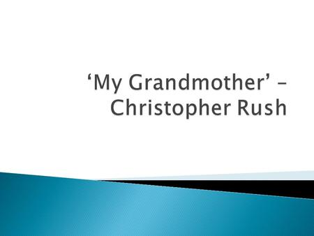  Rush remembers his Grandmother standing at the kitchen sink trying to hold back an asthma attack.