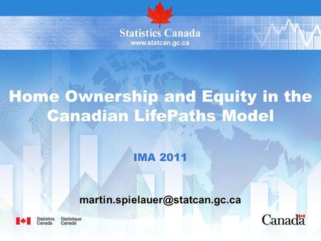 Home Ownership and Equity in the Canadian LifePaths Model IMA 2011