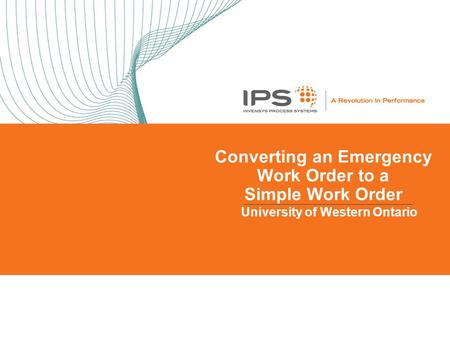 Converting an Emergency Work Order to a Simple Work Order University of Western Ontario.