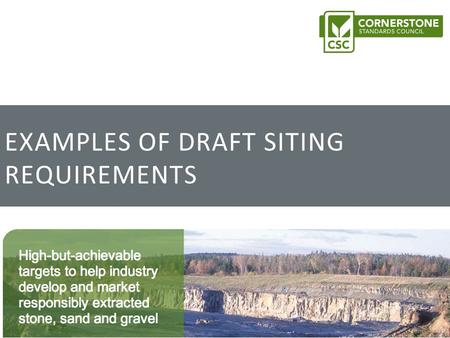 EXAMPLES OF DRAFT SITING REQUIREMENTS. ConsultationCSC certification Siting Requirements Contact usOperational & Planning Requirements Slide 2 Siting.