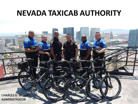 NEVADA TAXICAB AUTHORITY CHARLES D. HARVEY ADMINISTRATOR.