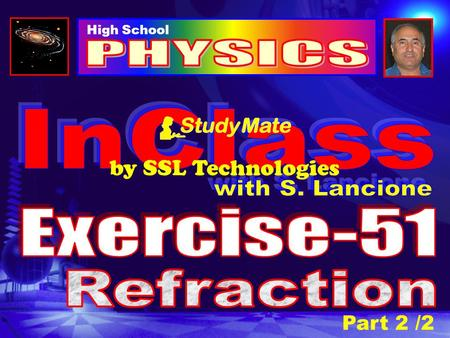 High School Part 2 /2 by SSL Technologies Physics Ex-51 Click DISPERSION Consider a beam of white light (a mixture of all the colors) incident on a prism.