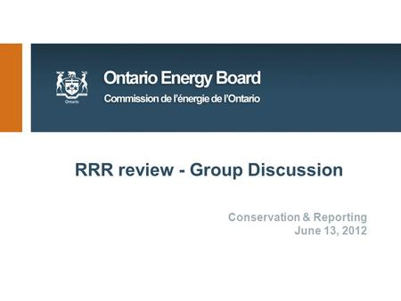 RRR review - Group Discussion Conservation & Reporting June 13, 2012.
