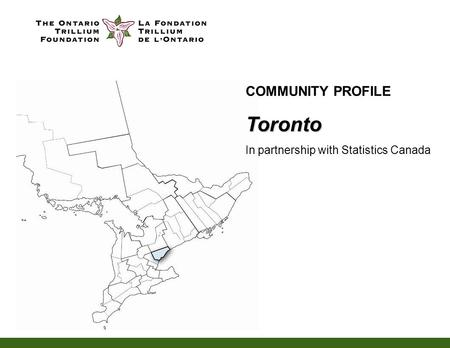 COMMUNITY PROFILEToronto In partnership with Statistics Canada.
