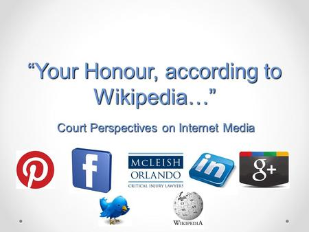 """Your Honour, according to Wikipedia…"" Court Perspectives on Internet Media."