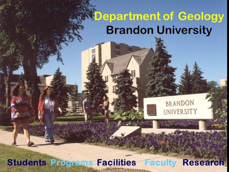 Department of Geology Brandon University Students Programs Facilities Faculty Research.