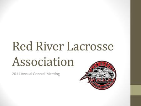 Red River Lacrosse Association 2011 Annual General Meeting.