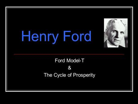 Ford Model-T & The Cycle of Prosperity