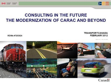 CONSULTING IN THE FUTURE THE MODERNIZATION OF CARAC AND BEYOND TRANSPORT CANADA RDIMs #7203624 FEBRUARY 2012 RDIMS #7123957.