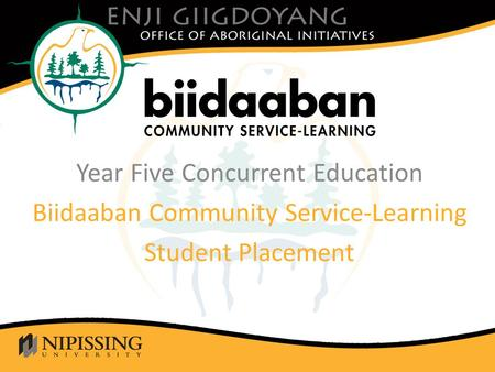 Click to edit Master title style Year Five Concurrent Education Biidaaban Community Service-Learning Student Placement.