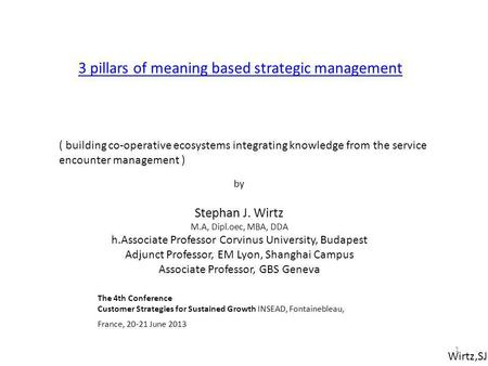Wirtz,SJ 3 pillars of meaning based strategic management ( building co-operative ecosystems integrating knowledge from the service encounter management.