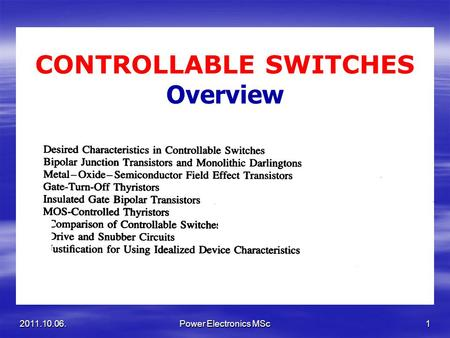 CONTROLLABLE SWITCHES Overview 2011.10.06.1Power Electronics MSc.
