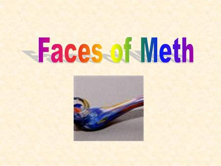 Methamphetamine Methamphetamine (Meth) Was Once Located In Rural Towns And On The West Coast, Has Erupted Across The United States And Is Now Devastating.