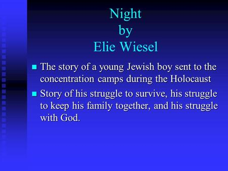 surviving the holocaust in elie wiesels story titled night The holocaust: night by elie wiesel  the terrors of the holocaust, elie wiesel wrote his book titled night that was  whole story is elie's struggle.