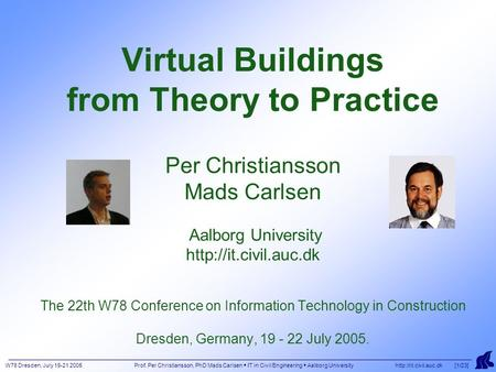 W78 Dresden, July 19-21 2005 Prof. Per Christiansson, PhD Mads Carlsen  IT in Civil Engineering  Aalborg University  [1/23] Virtual.