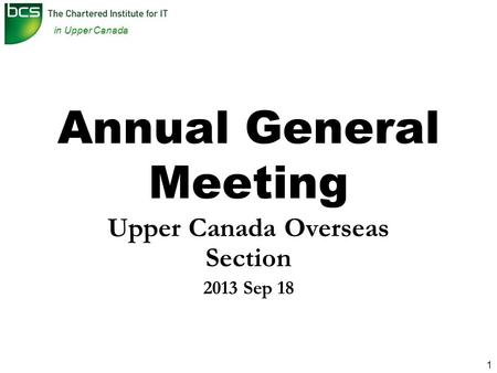 In Upper Canada 1 Annual General Meeting Upper Canada Overseas Section 2013 Sep 18.