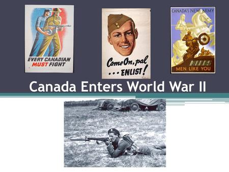Canada Enters World War II. The Second World War Begins! World War II began on September 1, 1939 with Germany and the Soviet Unions synchronized attack.