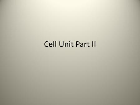 Cell Unit Part II. This area focuses on terms and processes that occur within the cell Physiology: – cell anatomy and basic function Cell Division: –