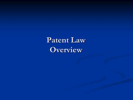 Patent Law Overview. Outline Effect of patent protection Effect of patent protection Substantive requirements for patent protection Substantive requirements.