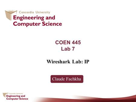 COEN 445 Lab 7 Wireshark Lab: IP Claude Fachkha.