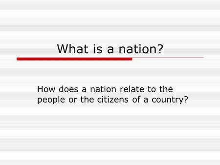 How does a nation relate to the people or the citizens of a country?