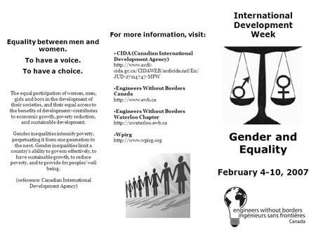 International Development Week Gender and Equality For more information, visit: CIDA (Canadian International Development Agency)  cida.gc.ca/CIDAWEB/acdicida.nsf/En/
