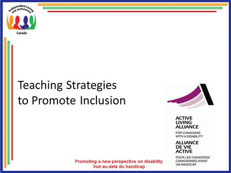 Teaching Strategies to Promote Inclusion. Overview of Teaching Strategies Learn about the participant as a person and their range of abilities. Reduce.
