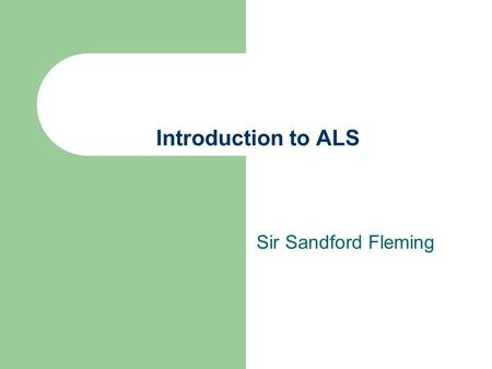 Introduction to ALS Sir Sandford Fleming. Outline Work Environment Scope of Practice Training Equipment Procedures How PCP/ACP Combos work What will be.