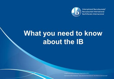 "What you need to know about the IB. So what exactly is the International Baccalaureate? ""... The International Baccalaureate (IB) is a not-for-profit."
