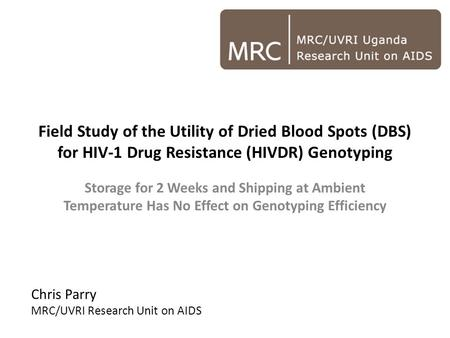 Field Study of the Utility of Dried Blood Spots (DBS) for HIV-1 Drug Resistance (HIVDR) Genotyping Storage for 2 Weeks and Shipping at Ambient Temperature.
