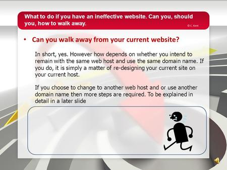 Can you walk away from your current website? In short, yes. However how depends on whether you intend to remain with the same web host and use the same.