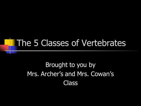 The 5 Classes of Vertebrates