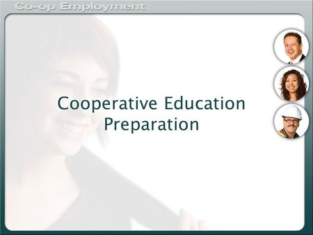 Cooperative Education Preparation. Mohawk Co-op Program 1 st College Co-op Program in Canada One of the largest with over 300 employers Over 30 programs.