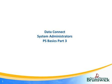 Data Connect System Administrators PS Basics Part 3 1.