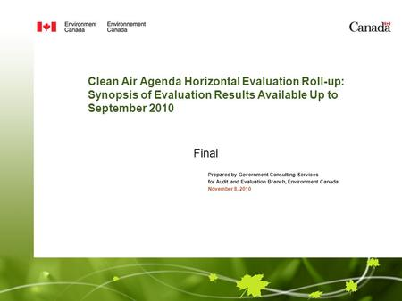 Clean Air Agenda Horizontal Evaluation Roll-up: Synopsis of Evaluation Results Available Up to September 2010 Prepared by Government Consulting Services.