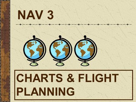 NAV 3 CHARTS & FLIGHT PLANNING. VNC 5000 WAC Chart.