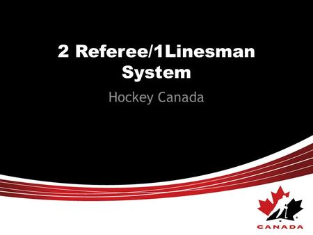2 Referee/1Linesman System