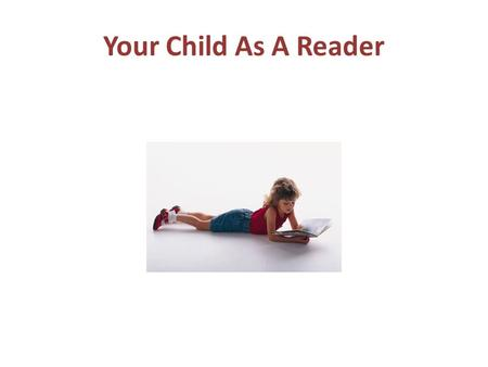 Your Child As A Reader.