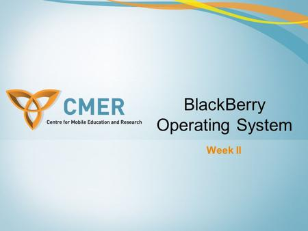 Week II BlackBerry Operating System. Overview Introduction Multitasking Multithreading Messaging Services –Asynchronous –Synchronous File System Services.