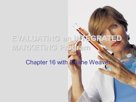 Chapter 16 with Duane Weaver. Message Evaluations TWO BROAD CATEGORIES: Message Evaluation Program considers: –COGNITIVE: Recall, Recognition…(often both.