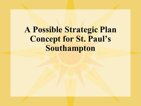 A Possible Strategic Plan Concept for St. Paul's Southampton.