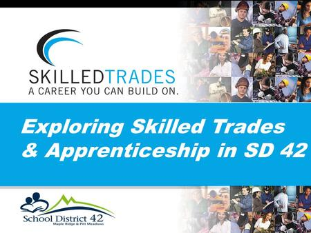 Exploring Skilled Trades & Apprenticeship in SD 42.