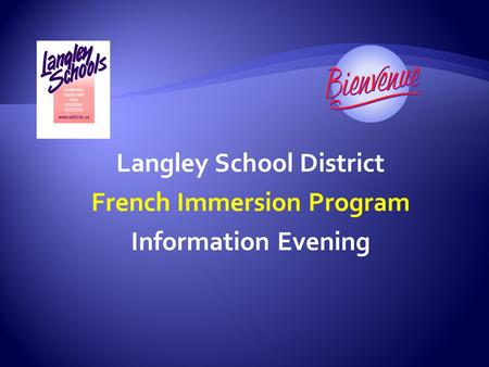 Langley School District French Immersion Program Information Evening.