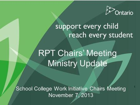 RPT Chairs' Meeting Ministry Update School College Work Initiative Chairs Meeting November 7, 2013 1.