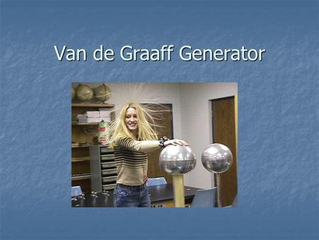 The Van De Graaff Generator Source Of Following Text
