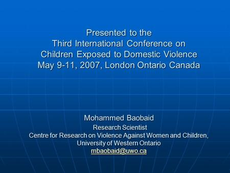 Attitudes of Muslim Men Towards Domestic Violence Against Women and Children Presented to the Third International Conference on Children Exposed to.